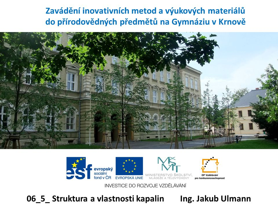 06_5_ Struktura a vlastnosti kapalin Ing. Jakub Ulmann