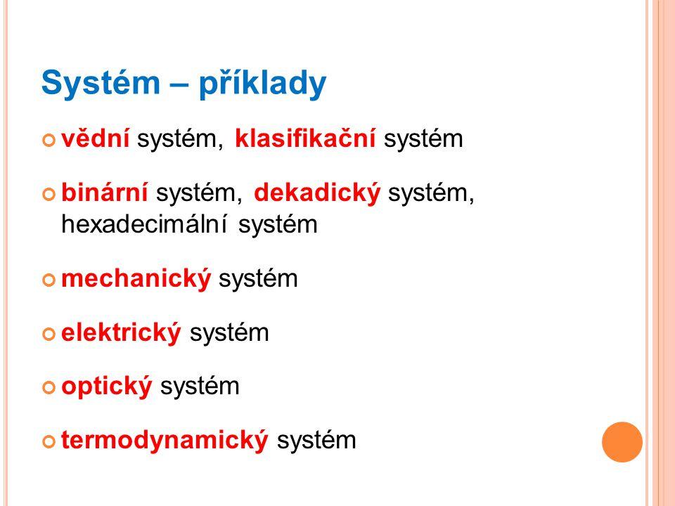 Systém – příklady vědní systém, klasifikační systém