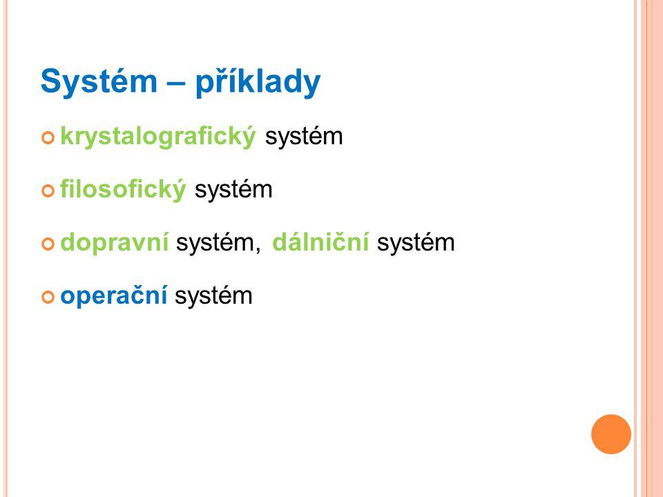 Systém – příklady krystalografický systém filosofický systém