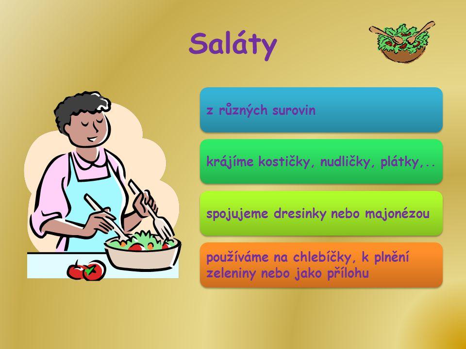 Saláty z různých surovin krájíme kostičky, nudličky, plátky,..