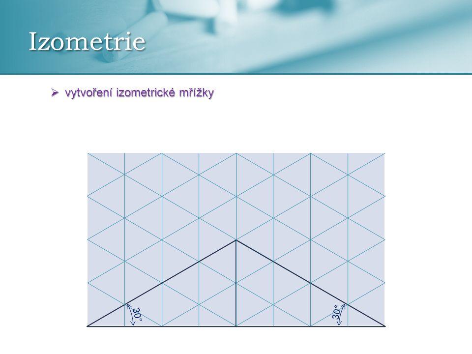 Izometrie vytvoření izometrické mřížky 30° 30°