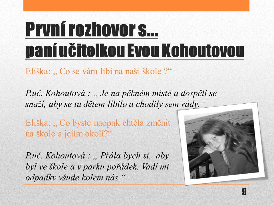 První rozhovor s... paní učitelkou Evou Kohoutovou