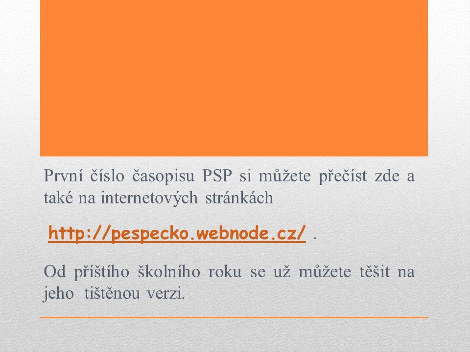 První číslo časopisu PSP si můžete přečíst zde a také na internetových stránkách