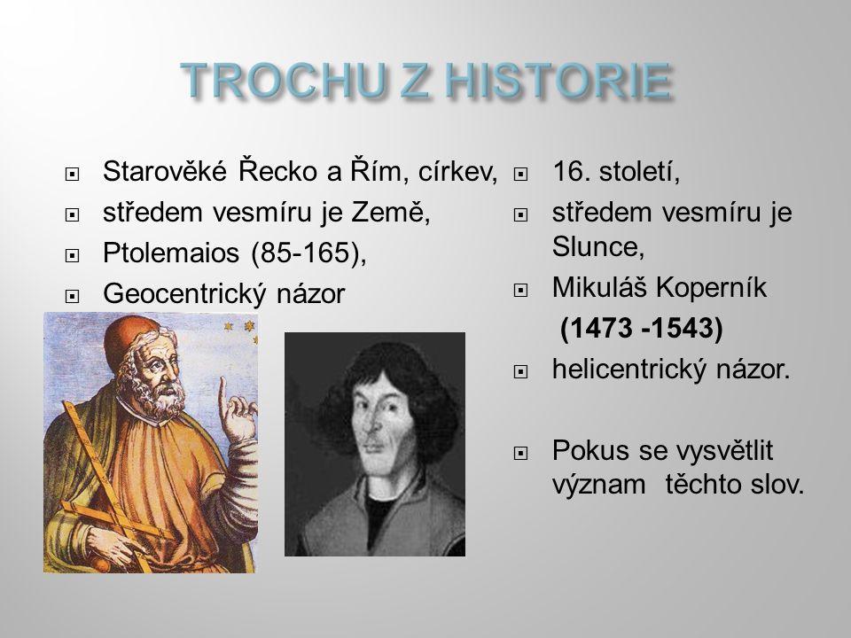 TROCHU Z HISTORIE Starověké Řecko a Řím, církev,