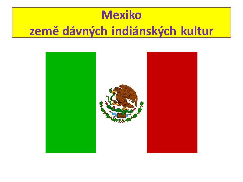 Mexiko země dávných indiánských kultur
