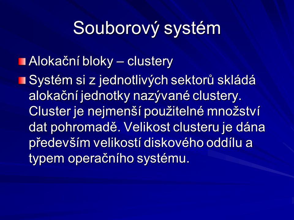 Souborový systém Alokační bloky – clustery