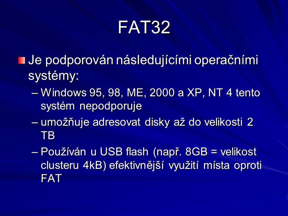 FAT32 Je podporován následujícími operačními systémy: