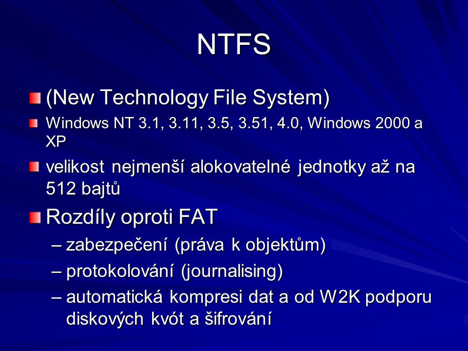 NTFS (New Technology File System) Rozdíly oproti FAT