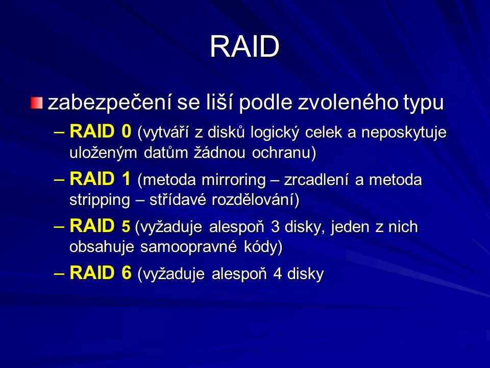 RAID zabezpečení se liší podle zvoleného typu