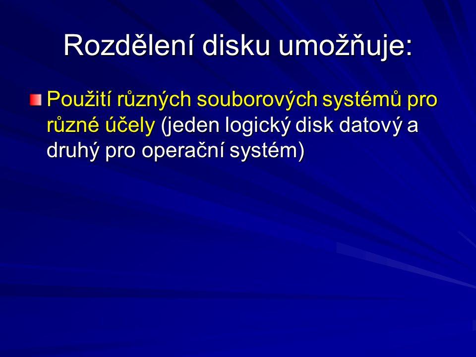 Rozdělení disku umožňuje: