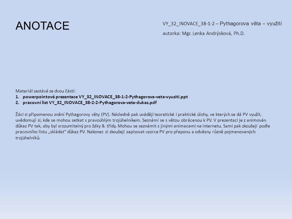 ANOTACE VY_32_INOVACE_38-1-2 – Pythagorova věta – využití