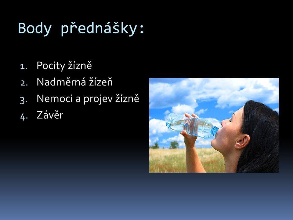 Body přednášky: Pocity žízně Nadměrná žízeň Nemoci a projev žízně