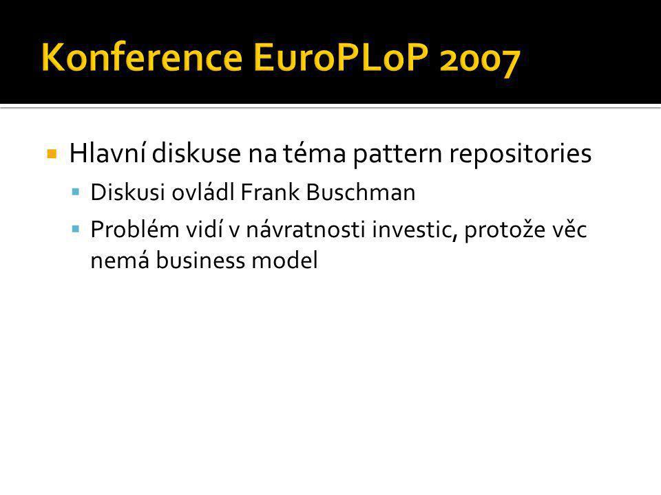 Konference EuroPLoP 2007 Hlavní diskuse na téma pattern repositories