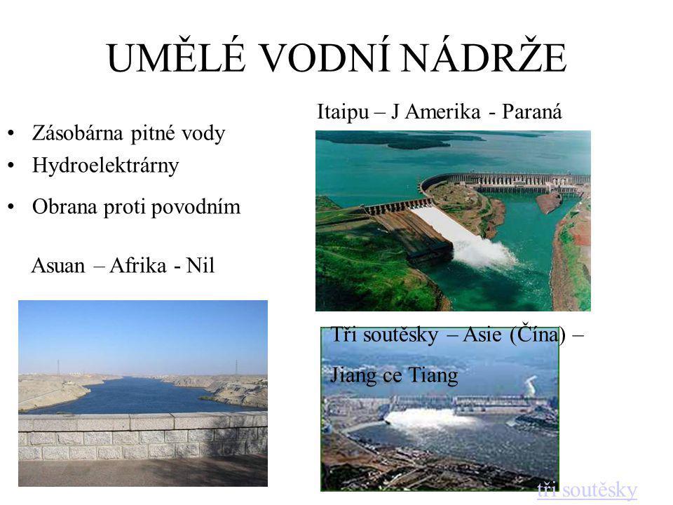UMĚLÉ VODNÍ NÁDRŽE Itaipu – J Amerika - Paraná Zásobárna pitné vody