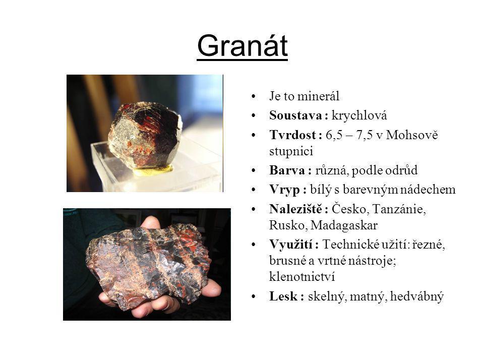 Granát Je to minerál Soustava : krychlová