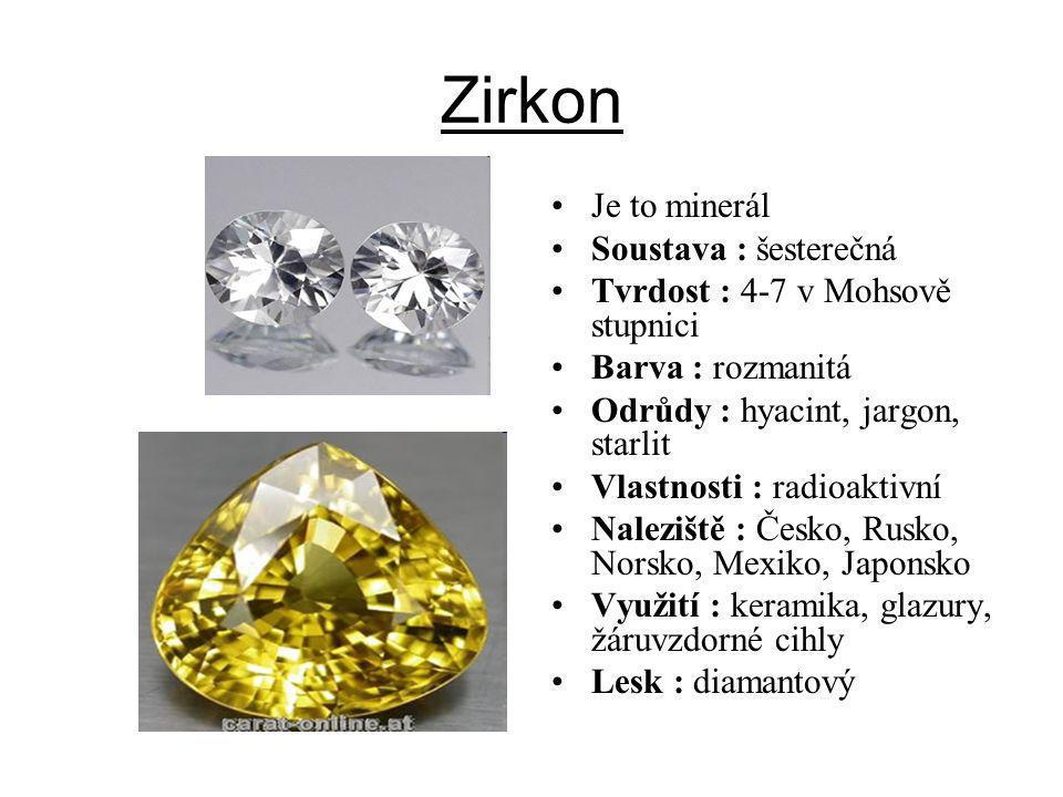 Zirkon Je to minerál Soustava : šesterečná