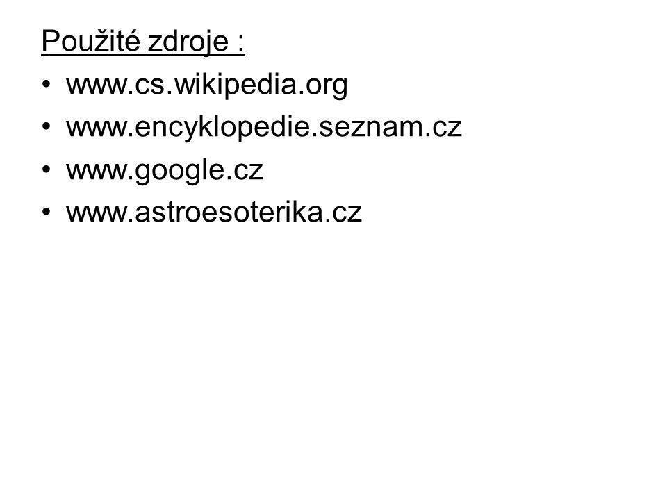 Použité zdroje : www.cs.wikipedia.org. www.encyklopedie.seznam.cz.