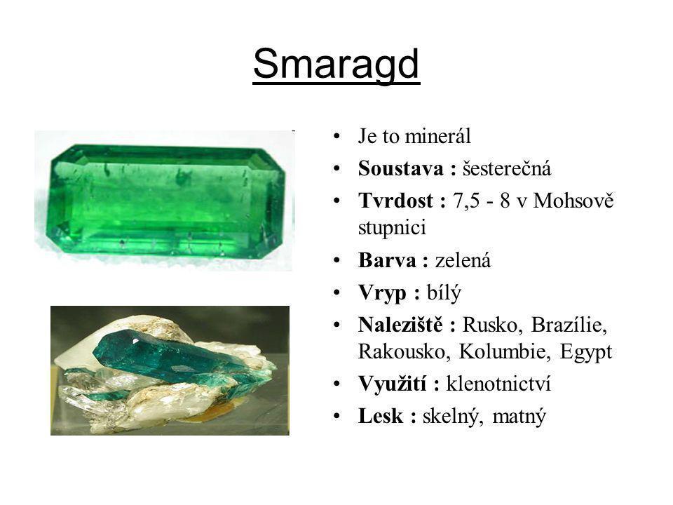 Smaragd Je to minerál Soustava : šesterečná
