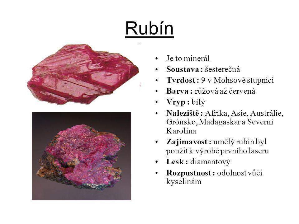 Rubín Je to minerál Soustava : šesterečná