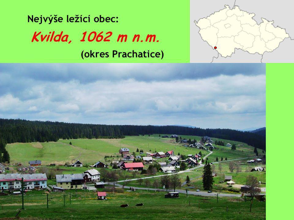 Nejvýše ležící obec: Kvilda, 1062 m n.m. (okres Prachatice)