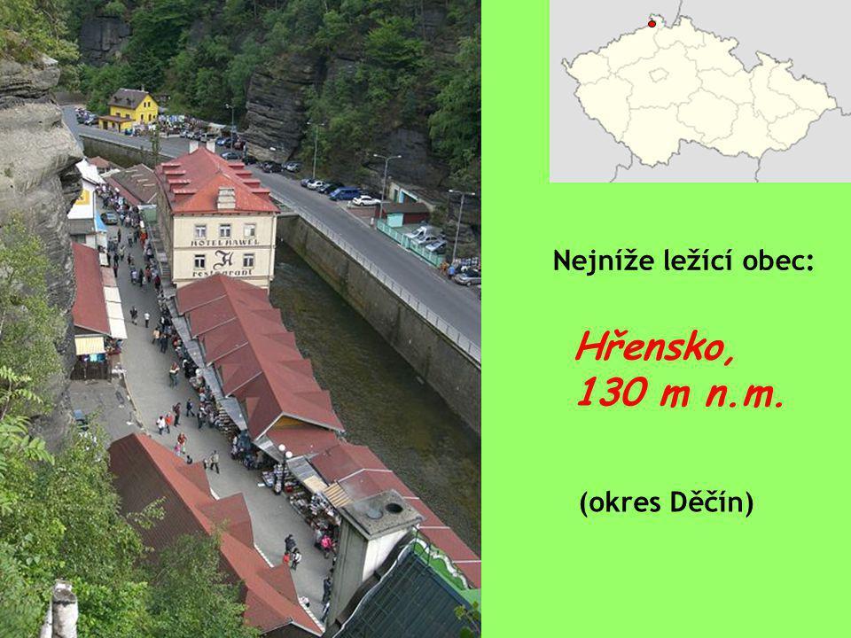 Nejníže ležící obec: Hřensko, 130 m n.m. (okres Děčín)