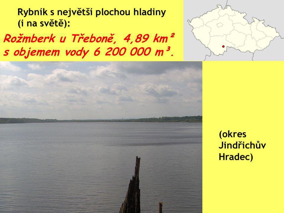 Rožmberk u Třeboně, 4,89 km² s objemem vody 6 200 000 m³.
