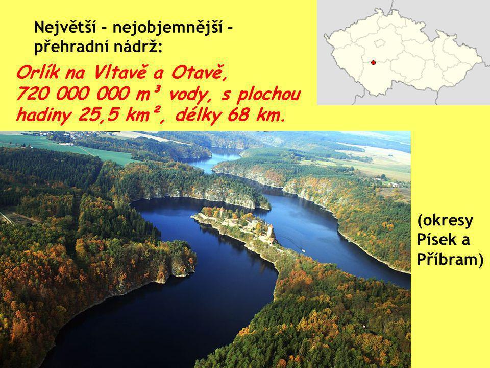 720 000 000 m³ vody, s plochou hadiny 25,5 km², délky 68 km.