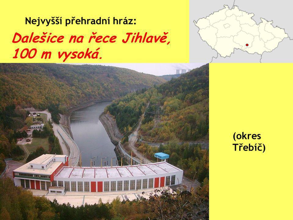 Dalešice na řece Jihlavě, 100 m vysoká.