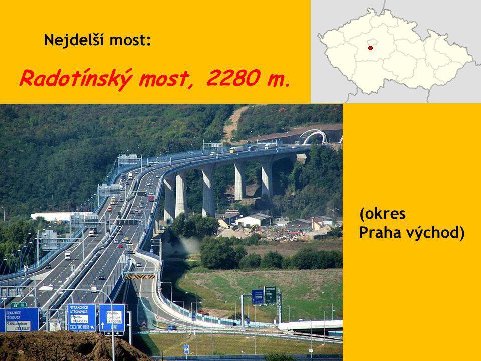 Nejdelší most: Radotínský most, 2280 m. (okres Praha východ)