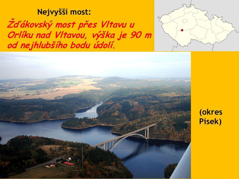 Nejvyšší most: Žďákovský most přes Vltavu u Orlíku nad Vltavou, výška je 90 m od nejhlubšího bodu údolí.