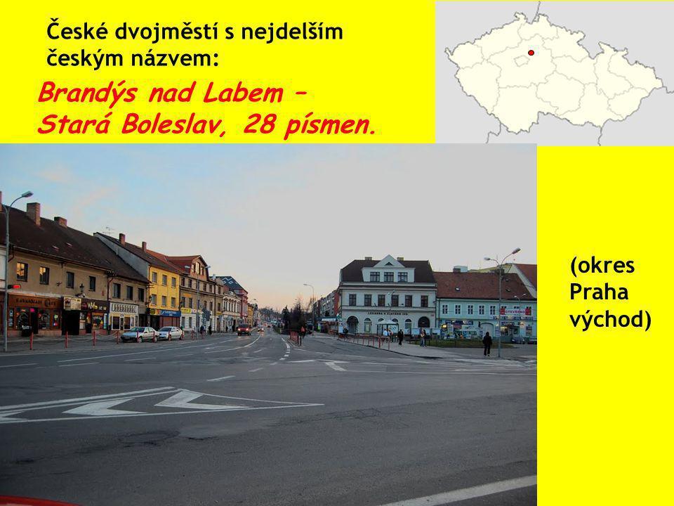 Brandýs nad Labem – Stará Boleslav, 28 písmen.