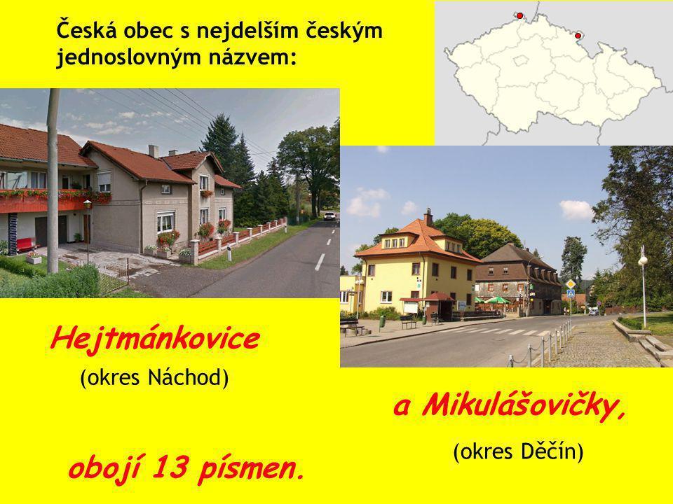 Hejtmánkovice a Mikulášovičky, obojí 13 písmen.