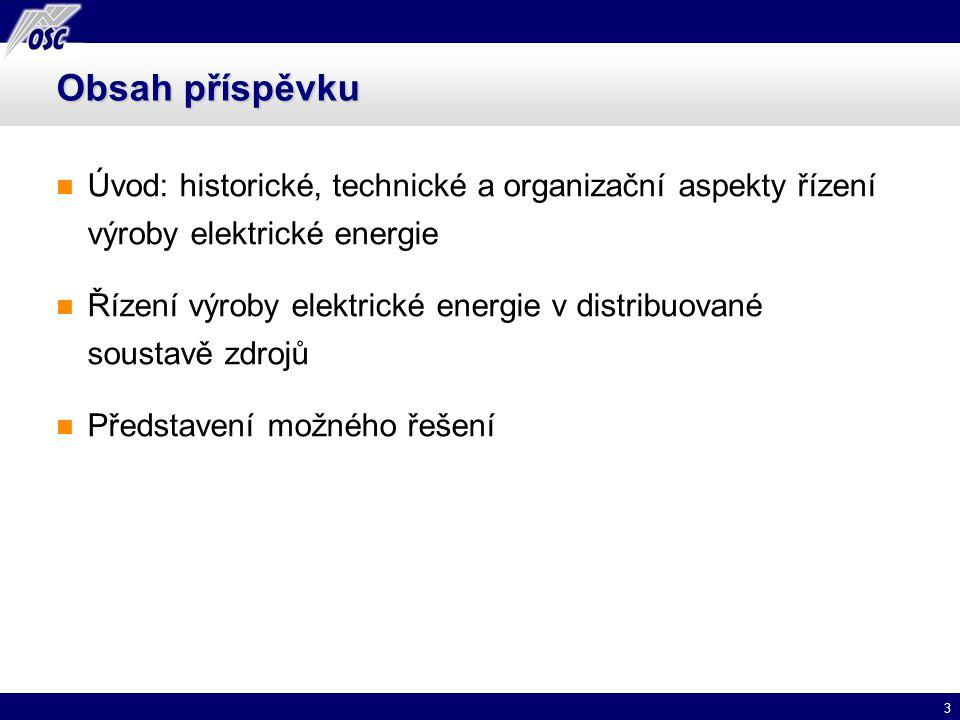 Obsah příspěvku Úvod: historické, technické a organizační aspekty řízení výroby elektrické energie.