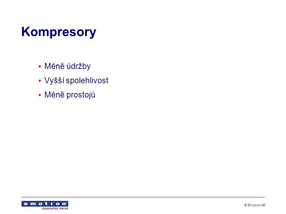 Kompresory Méně údržby Vyšší spolehlivost Méně prostojů © Emotron AB
