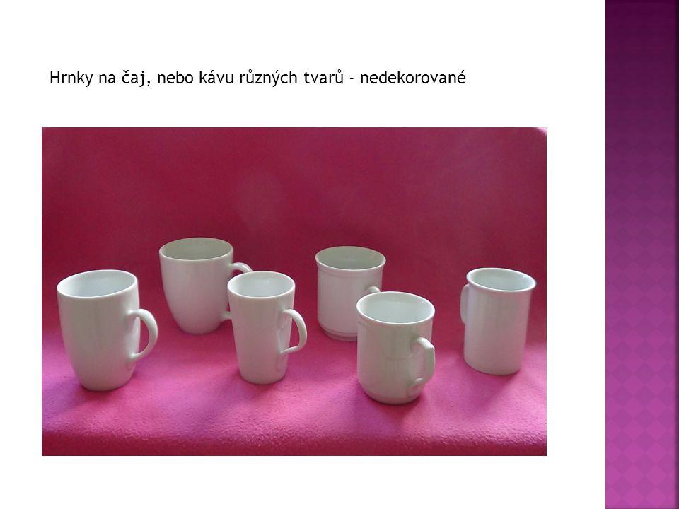 Hrnky na čaj, nebo kávu různých tvarů - nedekorované