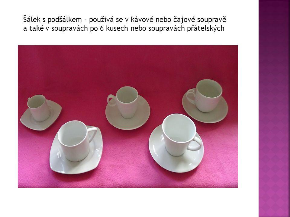 Šálek s podšálkem – používá se v kávové nebo čajové soupravě