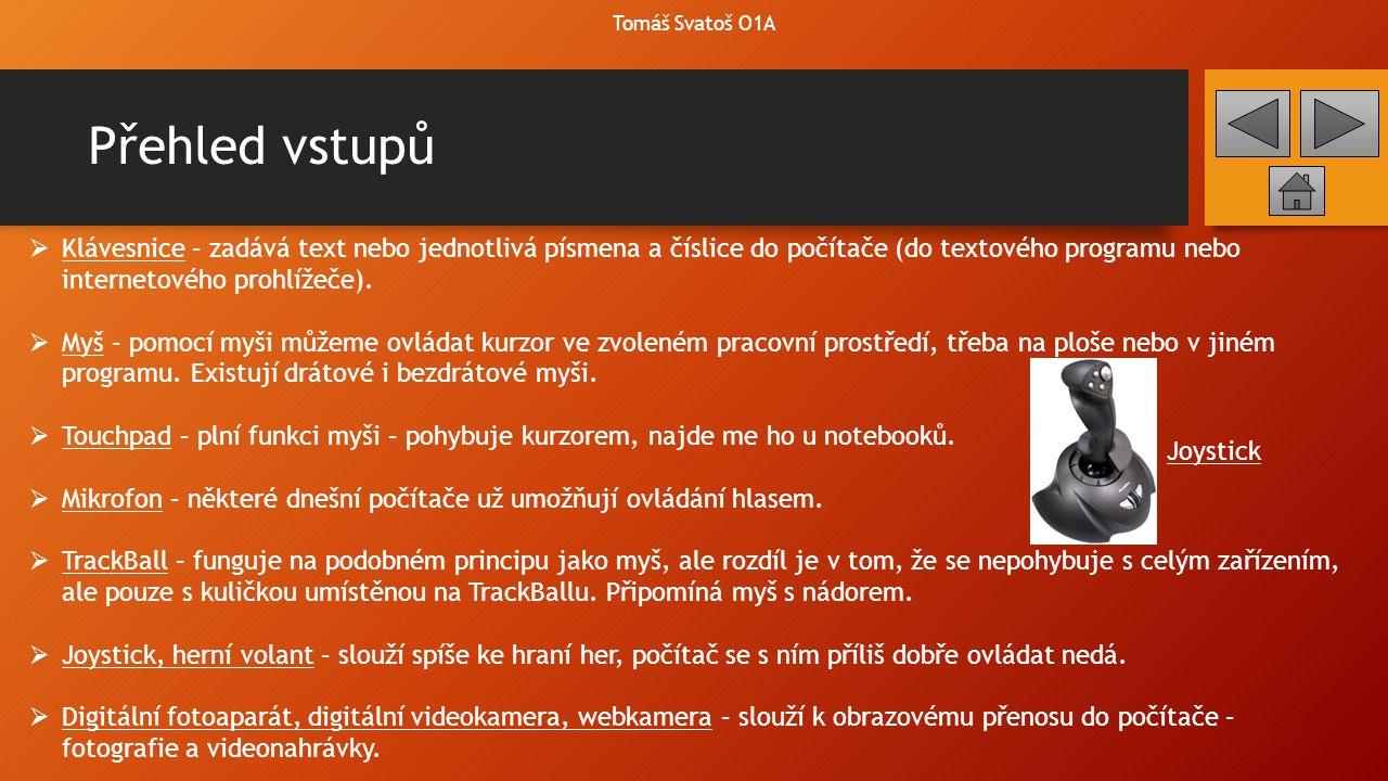 Tomáš Svatoš O1A Přehled vstupů.