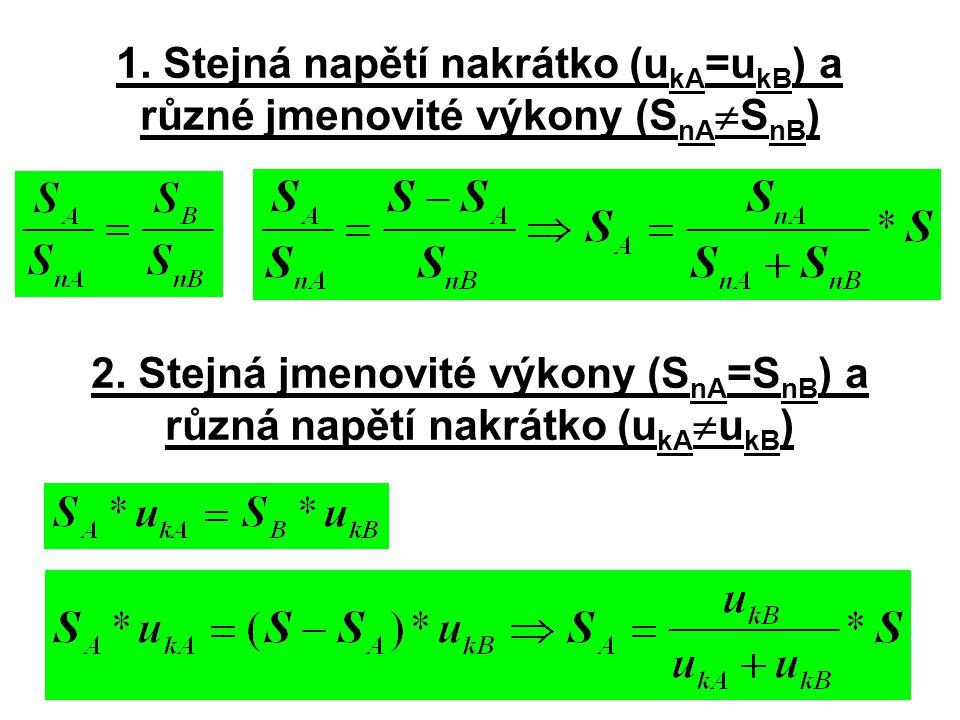 1. Stejná napětí nakrátko (ukA=ukB) a různé jmenovité výkony (SnASnB)