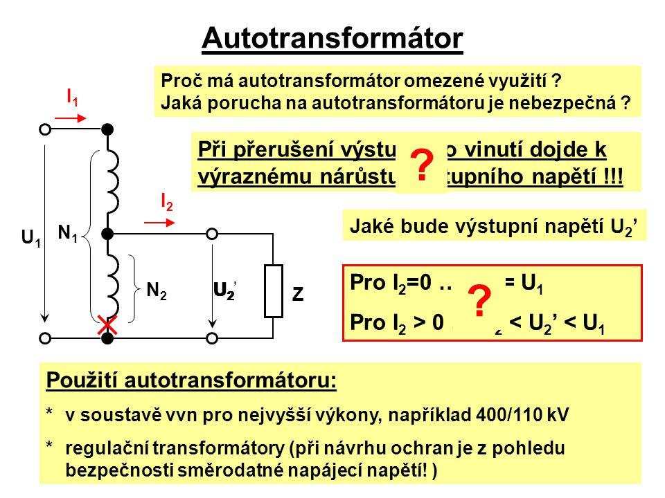 Autotransformátor Proč má autotransformátor omezené využití Jaká porucha na autotransformátoru je nebezpečná