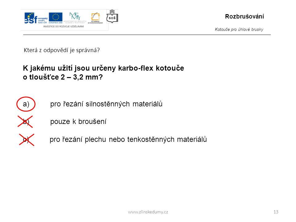 K jakému užití jsou určeny karbo-flex kotouče o tloušťce 2 – 3,2 mm