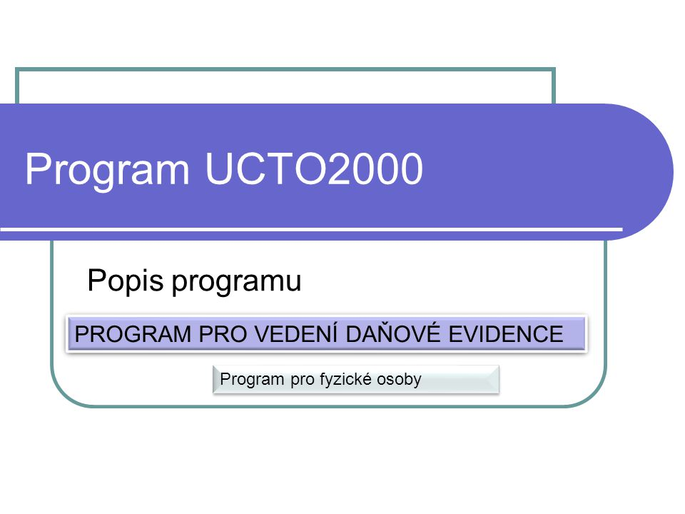 Program UCTO2000 Popis programu PROGRAM PRO VEDENÍ DAŇOVÉ EVIDENCE