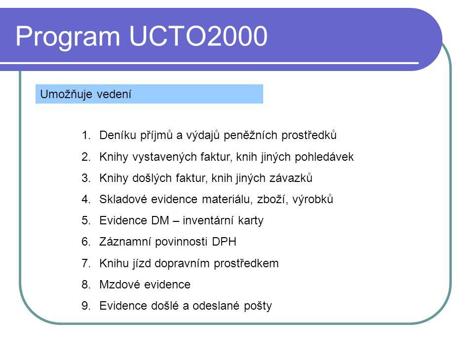 Program UCTO2000 Umožňuje vedení