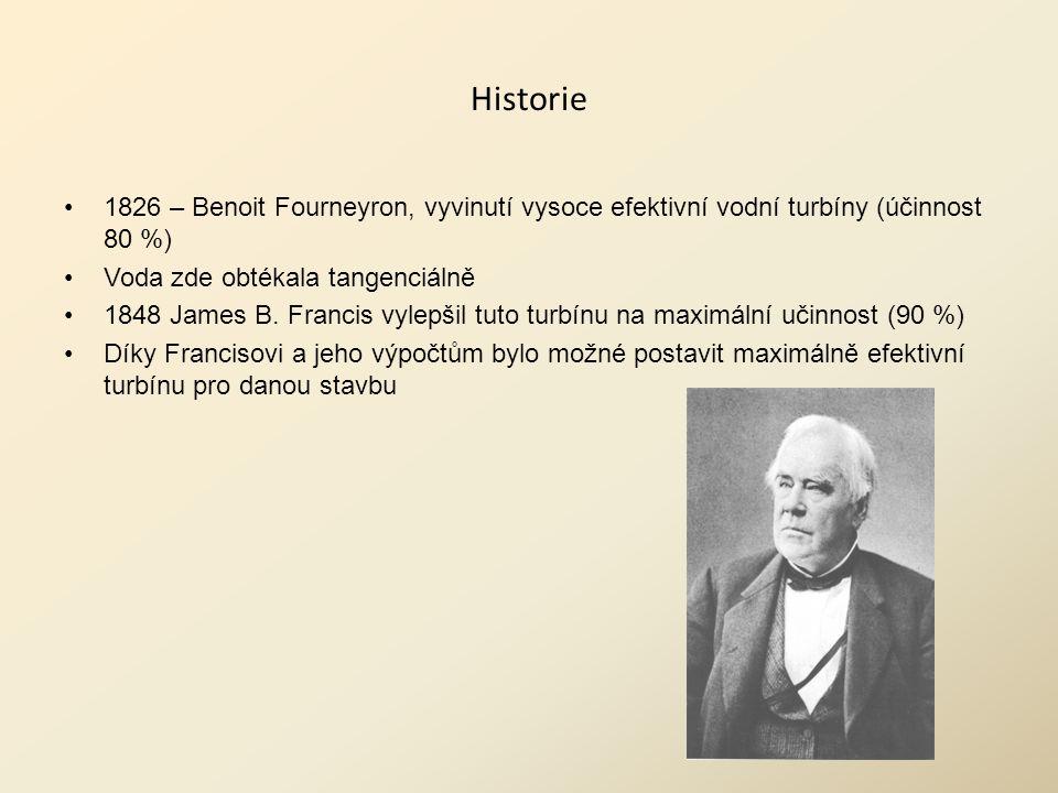Historie 1826 – Benoit Fourneyron, vyvinutí vysoce efektivní vodní turbíny (účinnost 80 %) Voda zde obtékala tangenciálně.