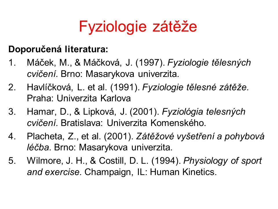 Fyziologie zátěže Doporučená literatura: