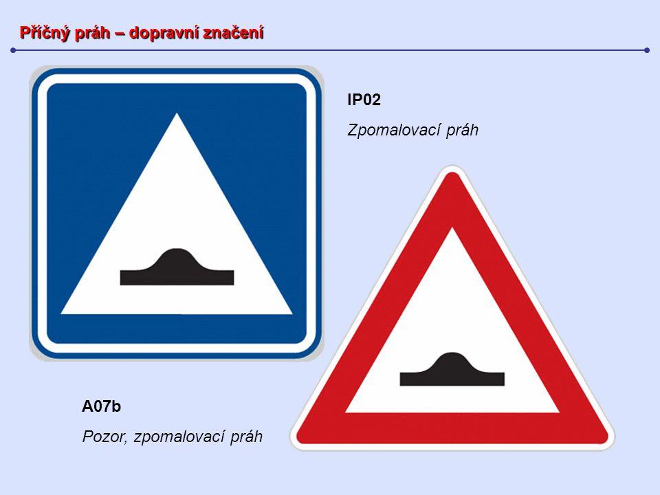 Příčný práh – dopravní značení