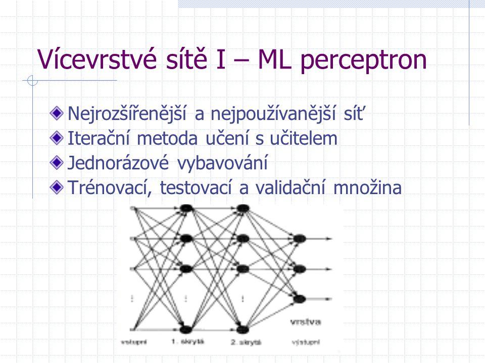 Vícevrstvé sítě I – ML perceptron