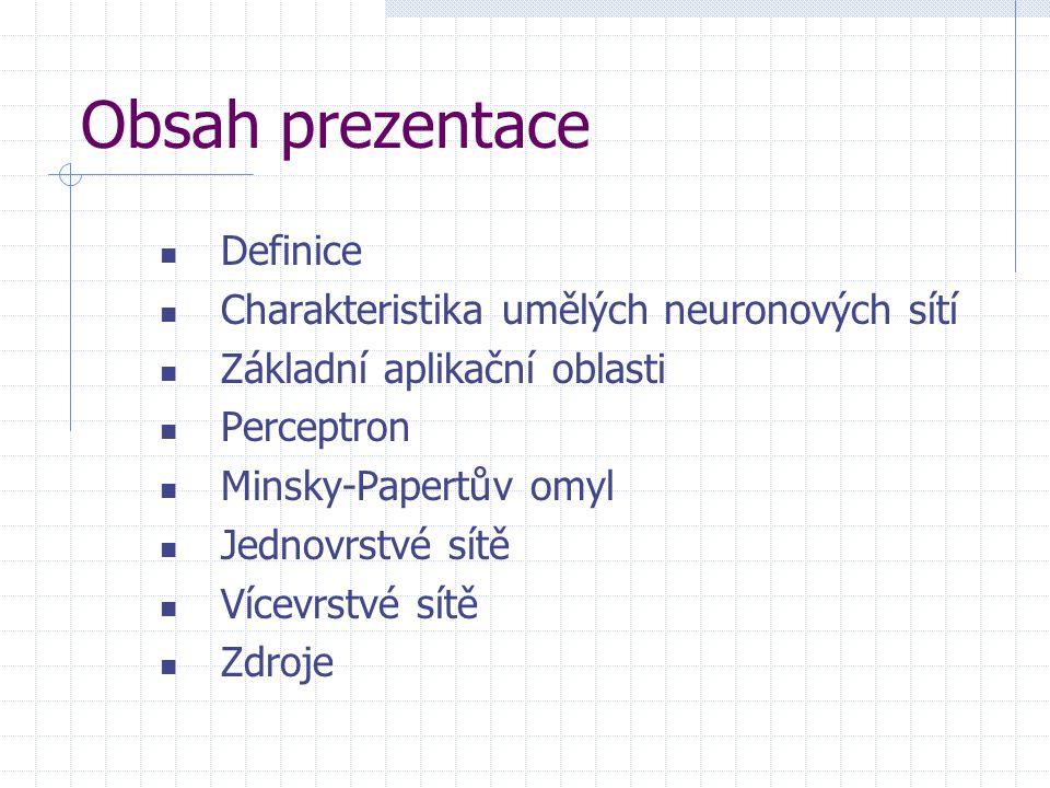 Obsah prezentace Definice Charakteristika umělých neuronových sítí