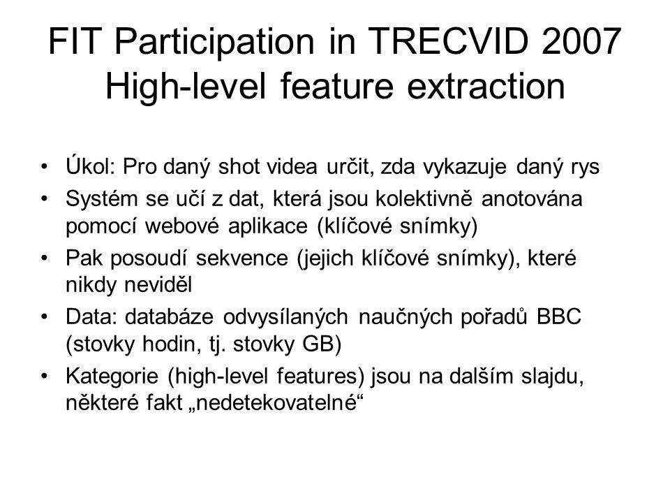 FIT Participation in TRECVID 2007 High-level feature extraction