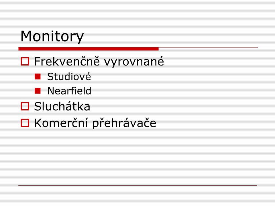 Monitory Frekvenčně vyrovnané Sluchátka Komerční přehrávače Studiové