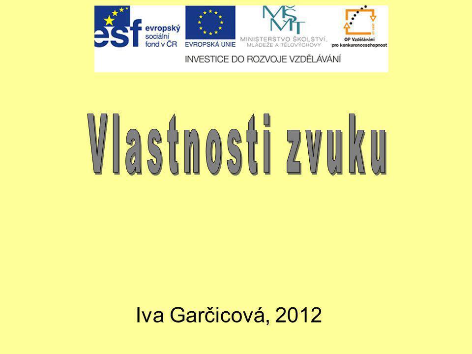 Vlastnosti zvuku Iva Garčicová, 2012 1